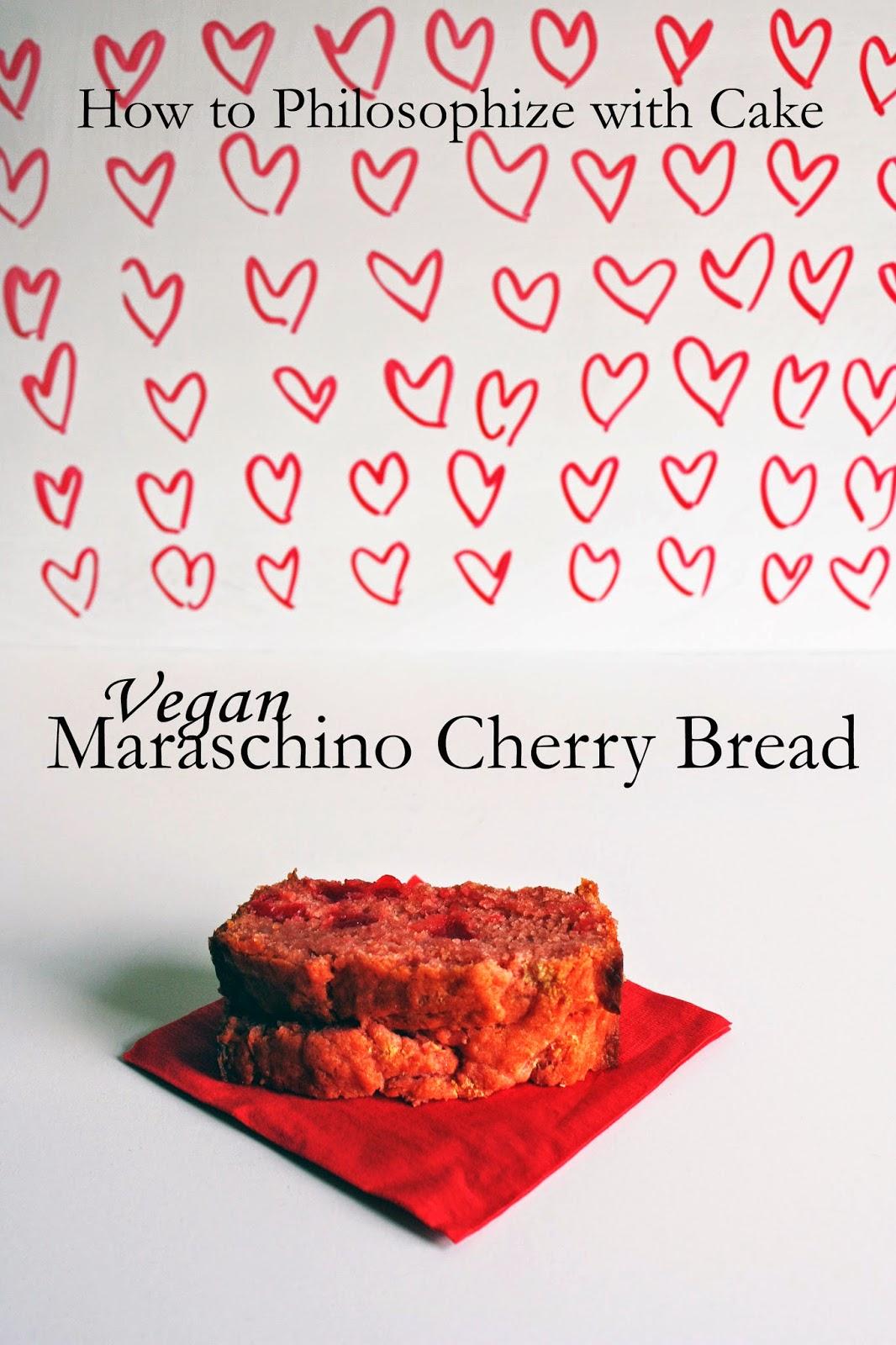 how to philosophize with cake vegan maraschino cherry quick bread