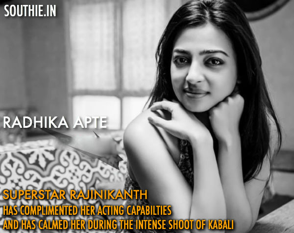 Rajinikanth compliments Radhika Apte for her acting skills. Hot radhika Apte in Kabali, Radhika Apte Heroine of Kabali, Radhika Apte Rajinikanth's Heroine in Kabali, Radhika Apte, hot actress,