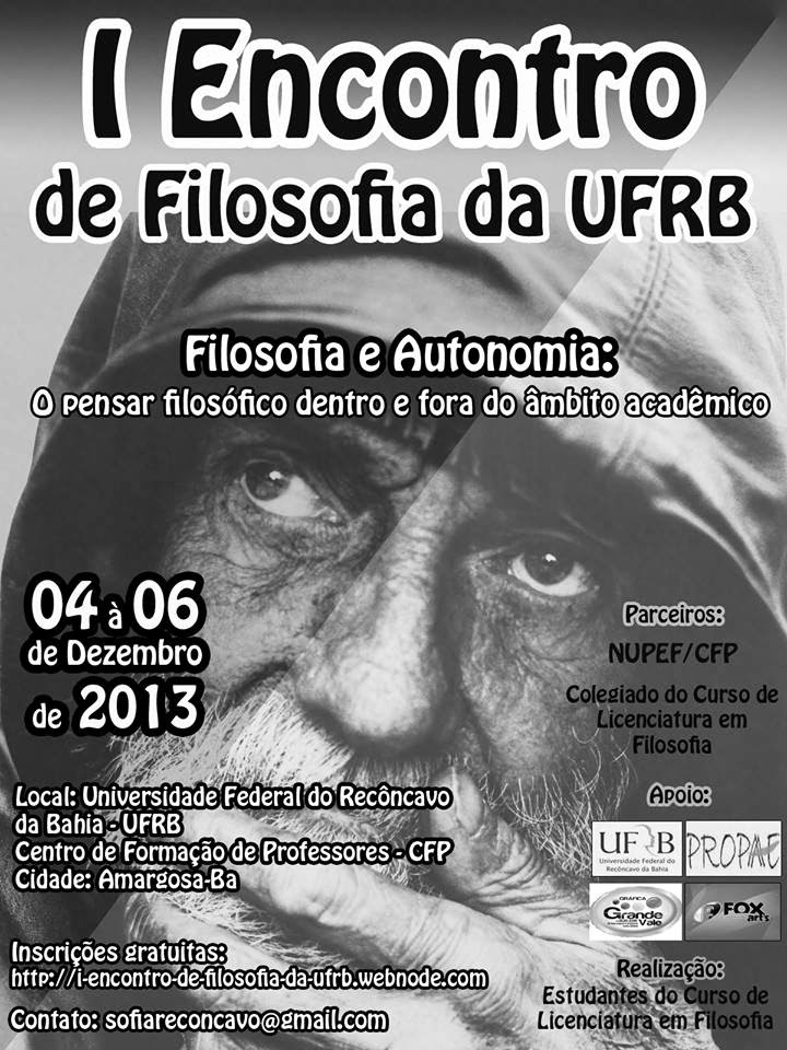 """I Encontro de Filosofia da UFRB """"Filosofia e Autonomia: O pensar filosófico dentro e fora do âmbito acadêmico"""""""
