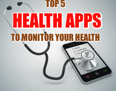 Top 5 Health Apps That Monitor Your Health Through Mobile