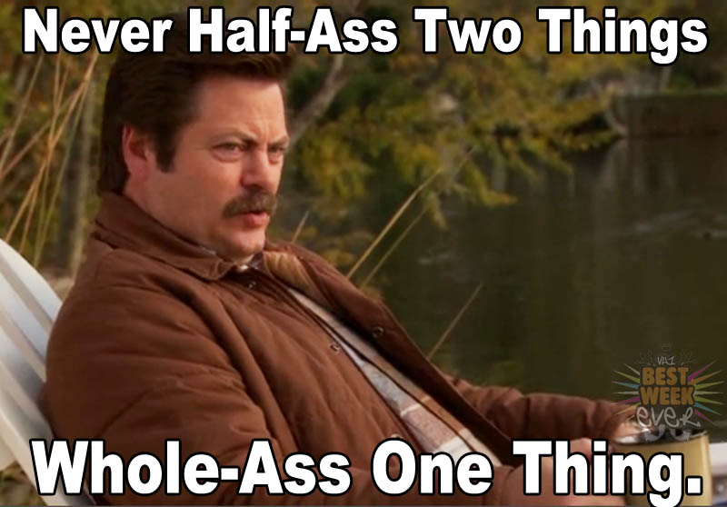 Ron-Swanson-Never-Whole-Ass-One-Thing-13
