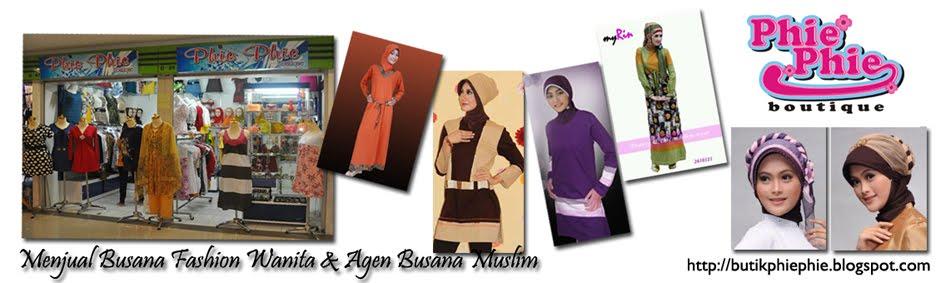 Butik PhiePhie | Busana Fashion | Busana Muslim Berkualitas | Grosir dan Eceran