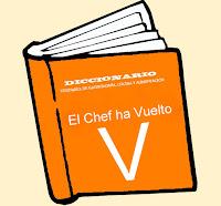 Diccionario Culinario. (V)