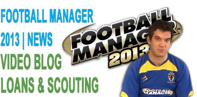 FM2013 - Loans And Scouting