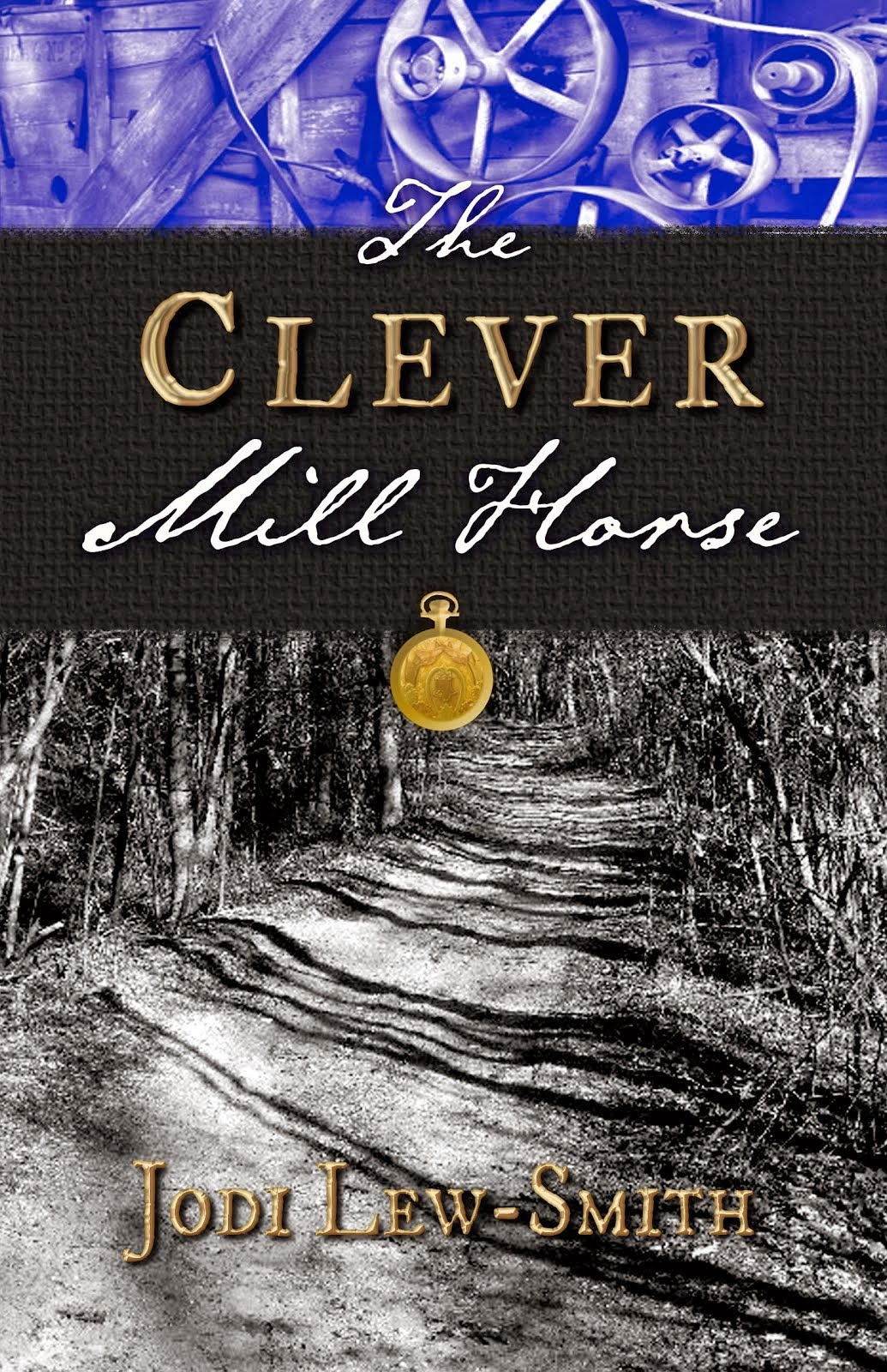 The Clever Mill Horse Book 1