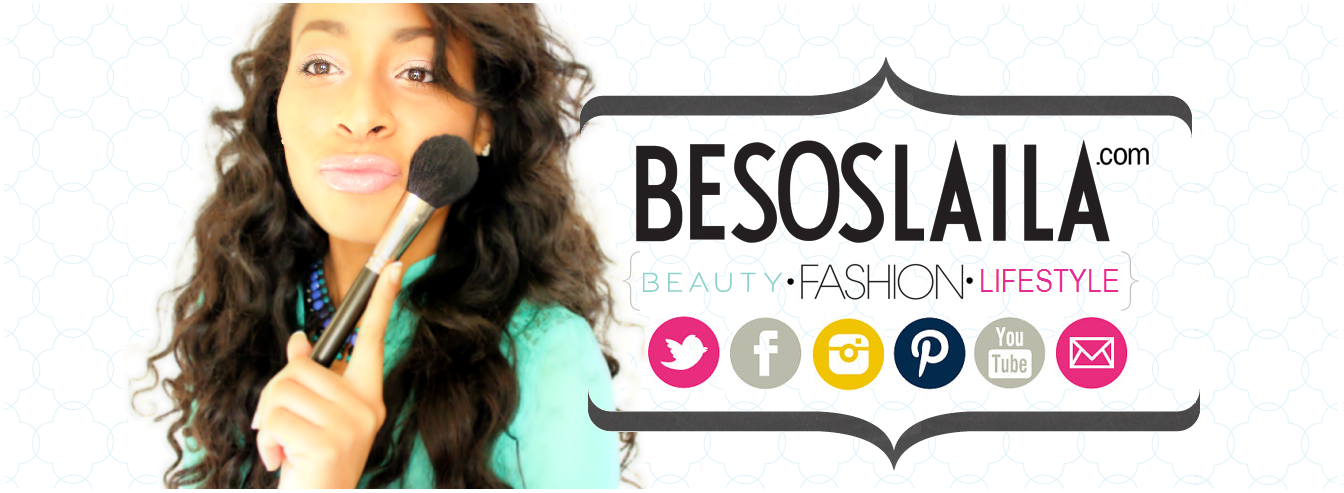 Besos Laila | Beauty &amp; Fashion Blog - Beauty Blogger