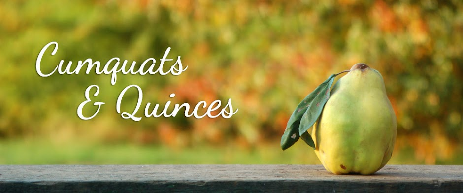 Cumquats & Quinces