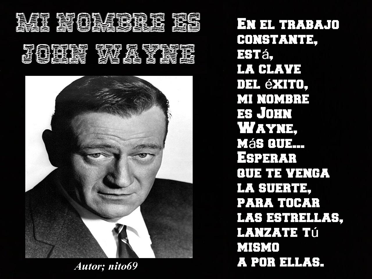 MI NOMBRE ES JOHN WAYNE