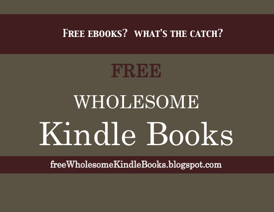 Free Wholesome Kindle Books blog for a list of book promotions on free family-friendly Christian childrens books on Amazon KDP