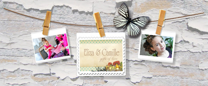 Eliza & Camille...gifts of love