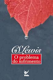 O Problema do Sofrimento (C. S. Lewis)