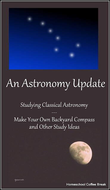 An Astronomy Update (Studying Classical Astronomy - Make Your Own Backyard Compass and Other Study Ideas)  on Homeschool Coffee Break @ kympossibleblog.blogspot.com - how to make your own backyard compass for observing the skies, and an overview of our classical astronomy course