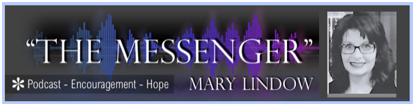 "Mary Lindow ~""The Messenger Blog"""
