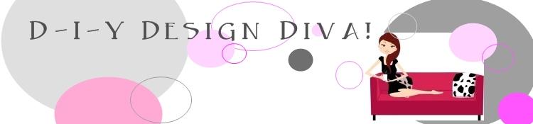 D-I-Y Design Diva!