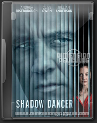 Shadow Dancer (DVDRip Ingles Subtitulada) (2012)