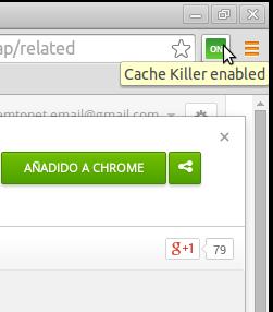 Cache Killer para limpiar Google Chrome activado