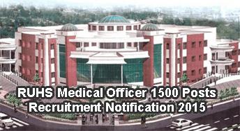 RUHS Recruitment 2015 Jobs Apply for 1500 Medical Officer, RUHS Recruitment Notification For Medical Officer Posts, RUHS 1500 Medical Officer Recruitment Application Form www.ruhsraj.org Apply Online
