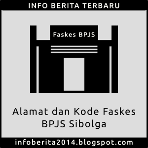 Alamat dan Kode Faskes BPJS Sibolga