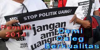 Stop Politik uang untuk caleg berkualitas