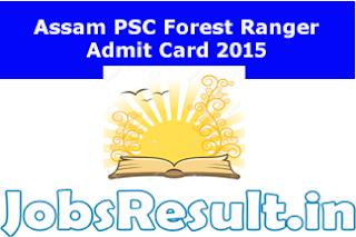 Assam PSC Forest Ranger Admit Card 2015