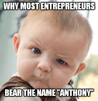 why-most-entrepreneurs-bear-the-name-anthony