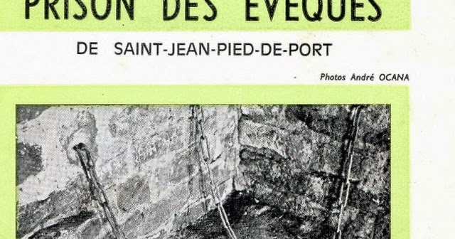 Retours vers les basses pyr n es les secrets de la prison des v ques de saint jean pied de port - Les pyrenees saint jean pied de port ...