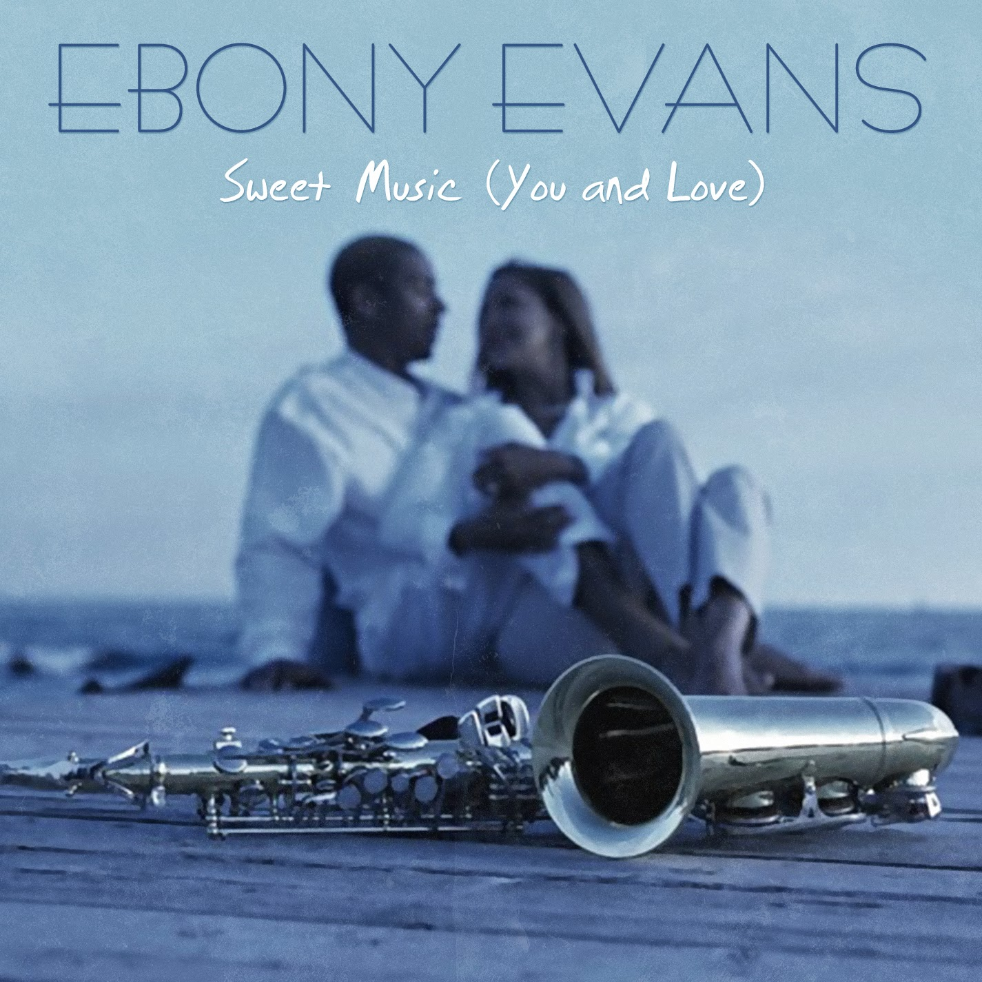 Ebony Evans | Sweet Music (You And Love)
