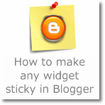 How to make any widget Sticky in Blogger