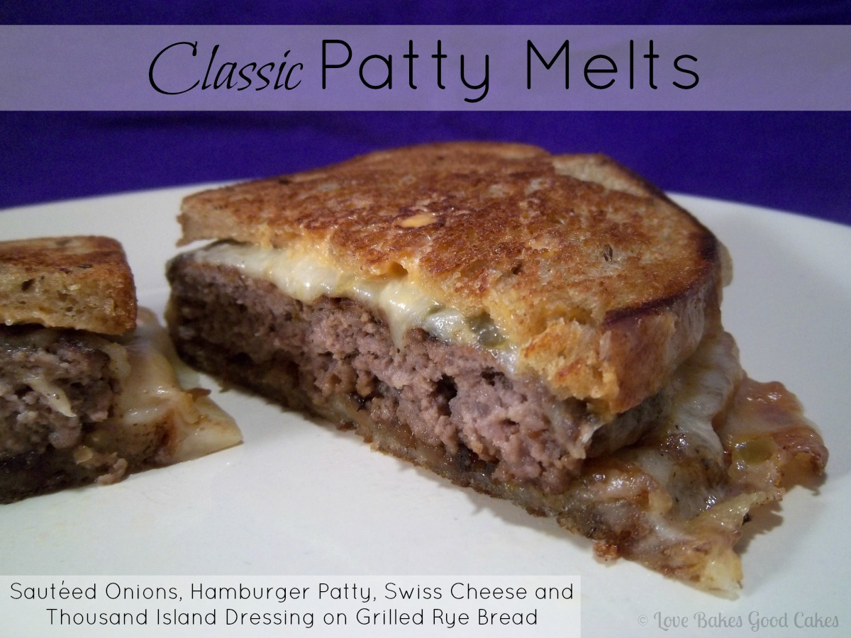 Classic Patty Melts from Love Bakes Good Cakes