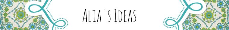 Alia's Ideas