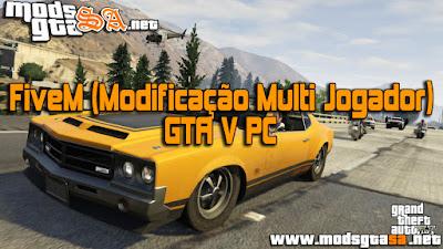 V - FiveM (Modificação Multi Jogador) para GTA V PC