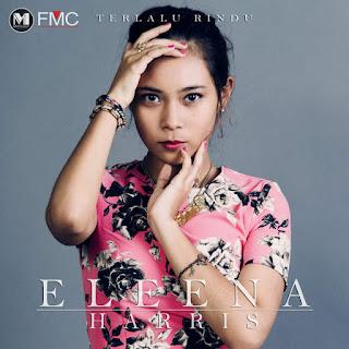 Eleena Harris - Terlalu Rindu MP3