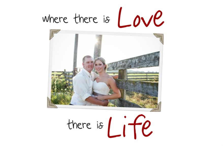 Where there is love... there is life