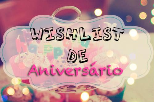 Wishlist, Aniversário