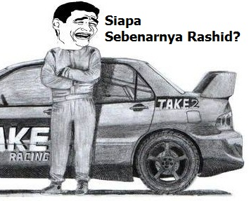 Inilah Rashid Yang Sebenar