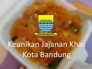 Keunikan Jajanan Khas Kota Bandung