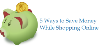 5 Ways to Save Money While Shopping Online