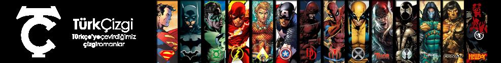 TürkÇizgi | Batman, Spider-Man, Wolverine, Green Lantern, The Flash, Thor | Çizgi Roman Çevirileri
