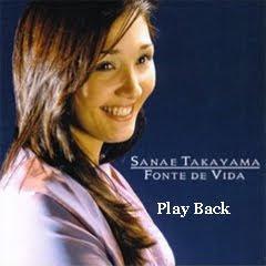 sanae takayama playback Baixar CD Sanae Takayama   Fonte De Vida   2008   Playback