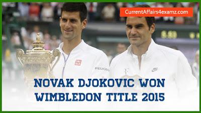 Novak Djokovic won Wimbledon 2015