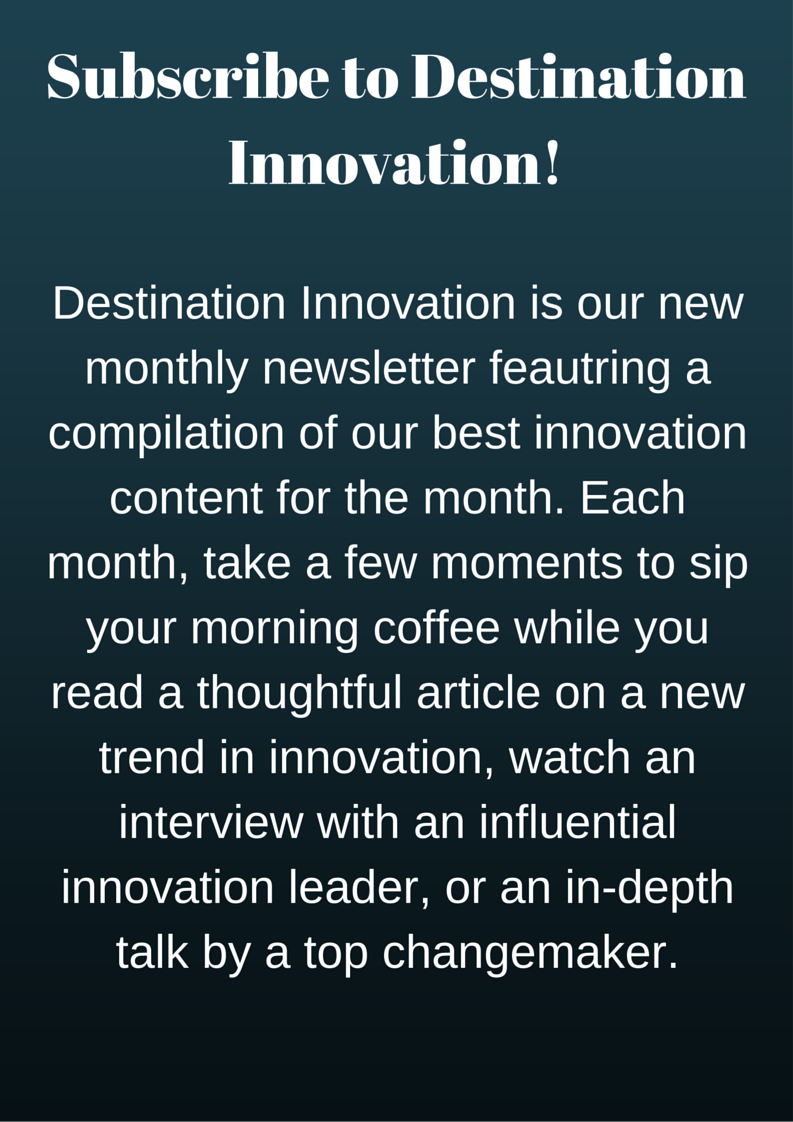 Subscribe to Destination Innovation!