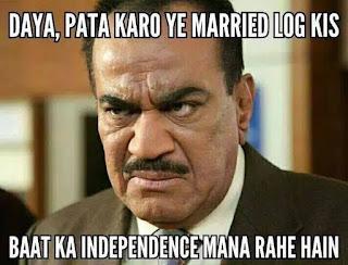 CID Funny Images on Independence day ,  Daya pata karo yeh Married log kis baat ka independence day celebrate kar rhe hai.