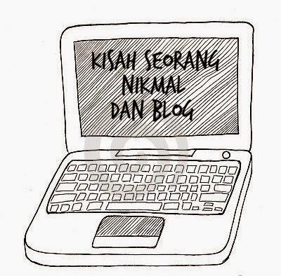 Kisah Seorang Nikmal dan Blog