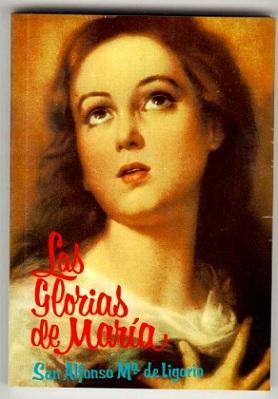 """""""Las Glorias de María"""" - San Alfonso María de Ligorio"""