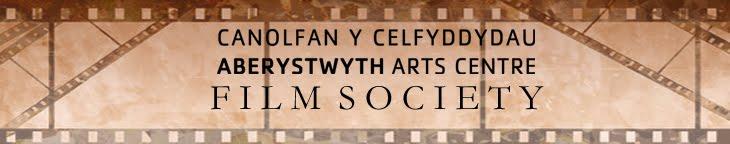 ABERYSTWYTH ARTS CENTRE FILM SOCIETY