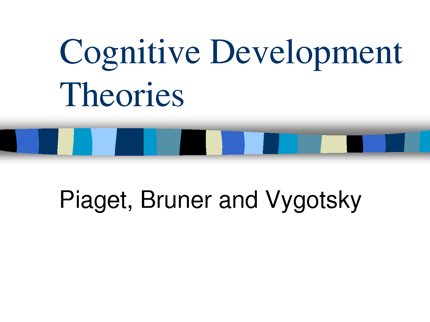 Vygotsky Theory of Cognitive Development