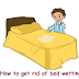 How to get rid of bedwetting?