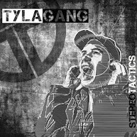 "TYLA GANG: ""Stereo Tactics"""