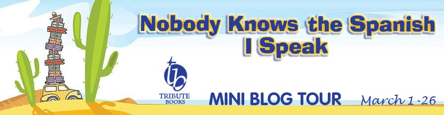 Nobody Knows the Spanish I Speak Blog Tour