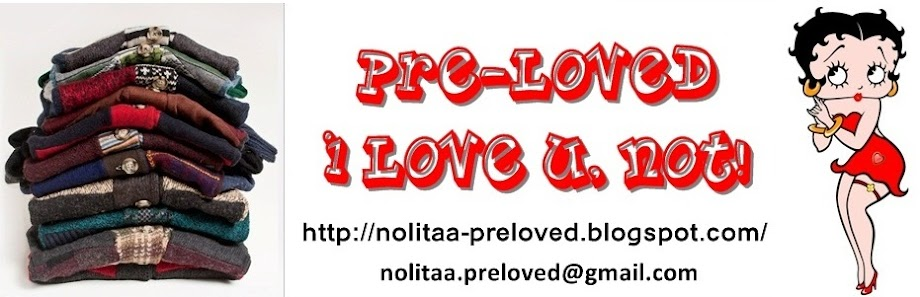 Pre-loved, I love U, NOT!